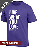 Columbia College-Chicago Live What You Love T-Shirt