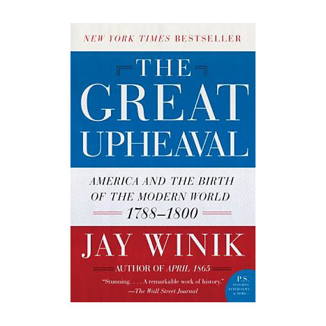 ISBN: 9780060083144, Title: The Great Upheaval: America and the Birth of the Modern World, 1788-1800