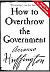 HOW TO OVERTHROW THE GOVERNMEN