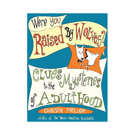 ISBN: 9780061238246, Title: WERE YOU RAISED BY WOLVES