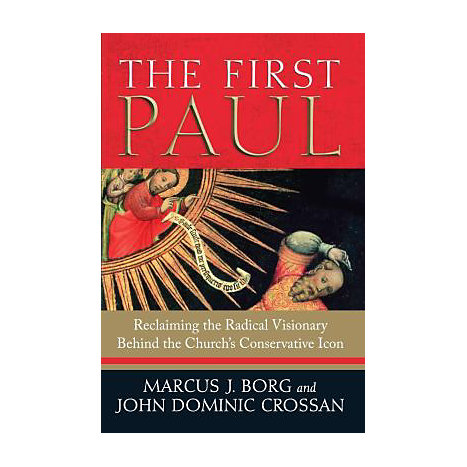 ISBN: 9780061430725, Title: The First Paul the First Paul: Reclaiming the Radical Visionary Behind the Church's Conservreclaiming the Radical Visionary Behind the Church's Conse