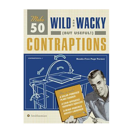 ISBN: 9780061437762, Title: Make 50 Wild and Wacky (But Useful!) Contraptions