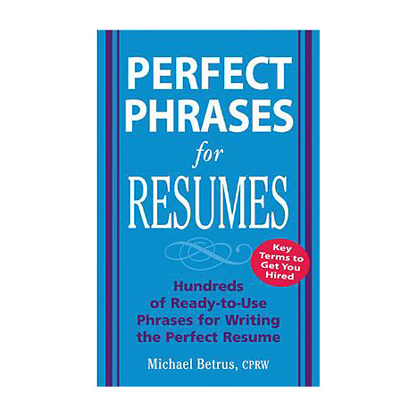 ISBN: 9780071454056, Title: PERFECT PHRASES FOR RESUMES