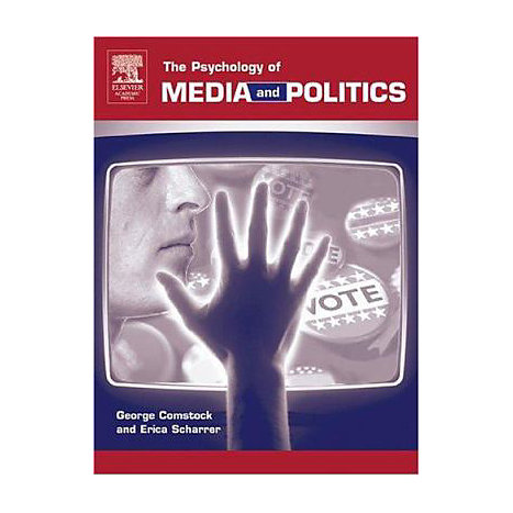 ISBN: 9780121835521, Title: The Psychology of Media and Politics