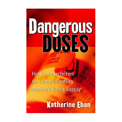 ISBN: 9780151010509, Title: DANGEROUS DOSES  HOW DRUG COUN