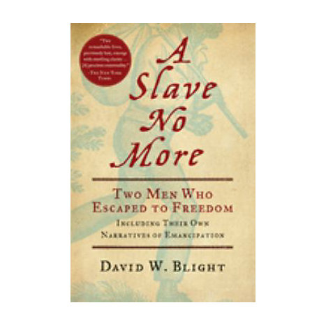 ISBN: 9780156034517, Title: A Slave No More: Two Men Who Escaped to Freedom, Including Their Own Narratives Ofemancipation