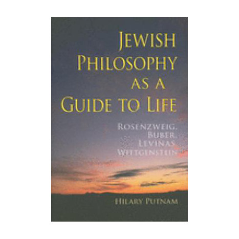 ISBN: 9780253351333, Title: Jewish Philosophy as a Guide to Life: Rosenzweig, Buber, Levinas, Wittgenstein