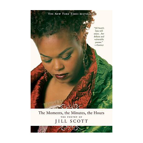 ISBN: 9780312329624, Title: The Moments, the Minutes, the Hours: The Poetry of Jill Scott