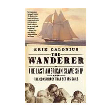 ISBN: 9780312343484, Title: The Wanderer: The Last American Slave Ship and the Conspiracy That Set Its Sails
