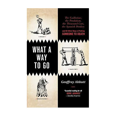 ISBN: 9780312366568, Title: WHAT A WAY TO GO  THE GUILLOTI