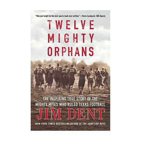 ISBN: 9780312384876, Title: Twelve Mighty Orphans: The Inspiring True Story of the Mighty Mites Who Ruled Texas Football