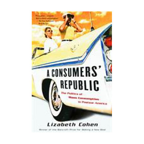 ISBN: 9780375707377, Title: CONSUMERS' REPUBLIC: THE POLIT