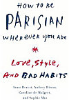 HOW TO BE PARISIAN WHEREVER YO