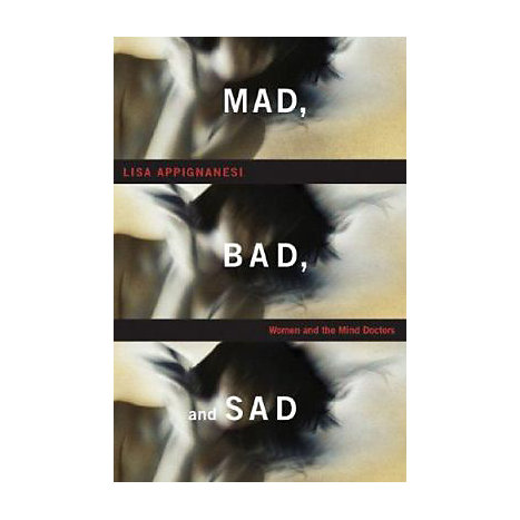 ISBN: 9780393066630, Title: Mad, Bad and Sad: Women and the Mind Doctors