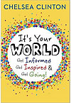 ITS YOUR WORLD  GET INFORMED