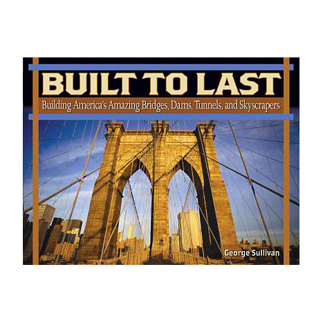 ISBN: 9780439517379, Title: Built to Last: Building America's Amazing Bridges, Dams, Tunnels, and Skyscrapers