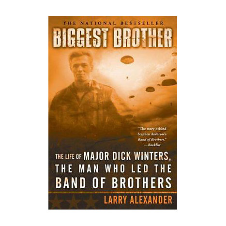 ISBN: 9780451218391, Title: Biggest Brother: The Life of Major Dick Winters, the Man Who Led the Band of Brothers