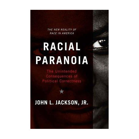 ISBN: 9780465002160, Title: Racial Paranoia: The Unintended Consequences of Political Correctness
