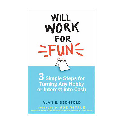 ISBN: 9780470231791, Title: Will Work for Fun: Three Simple Steps for Turning Any Hobby or Interest Into Cash