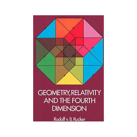 ISBN: 9780486234007, Title: Geometry, Relativity and the Fourth Dimension Geometry, Relativity and the Fourth Dimension