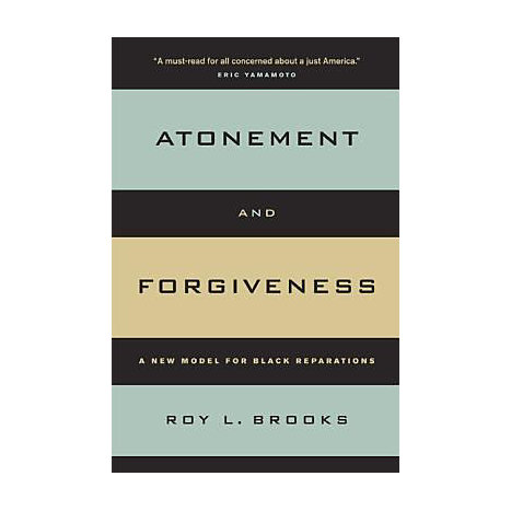 ISBN: 9780520248137, Title: Atonement and Forgiveness: A New Model for Black Reparations
