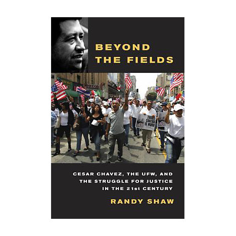 ISBN: 9780520251076, Title: Beyond the Fields: Cesar Chavez, the UFW, and the Struggle for Justice in the 21st Century