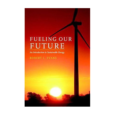 ISBN: 9780521684484, Title: Fueling Our Future: An Introduction to Sustainable Energy