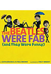BEATLES WERE FAB AND THEY WERE