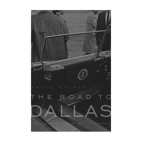 ISBN: 9780674027664, Title: The Road to Dallas: The Assassination of John F. Kennedy