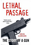 LETHAL PASSAGE: STORY OF A GUN