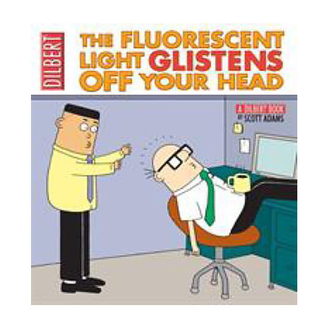 ISBN: 9780740751134, Title: The Fluorescent Light Glistens Off Your Head: A Dilbert Collection