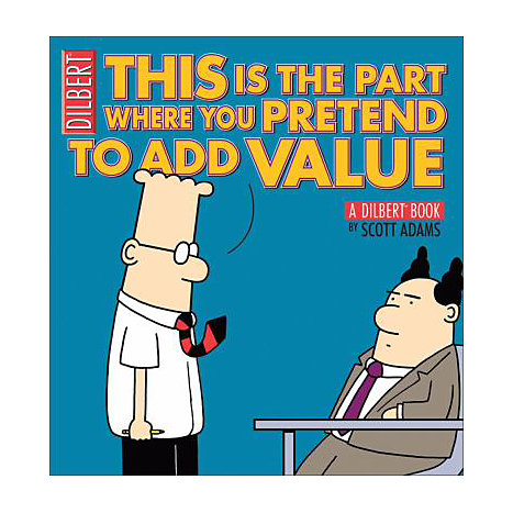 ISBN: 9780740772276, Title: This Is the Part Where You Pretend to Add Value: A Dilbert Book