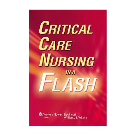 ISBN: 9780781792844, Title: Critical Care Nursing in a Flash