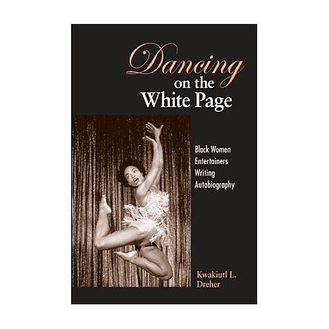 ISBN: 9780791472842, Title: Dancing on the White Page: Black Women Entertainers Writing Autobiography
