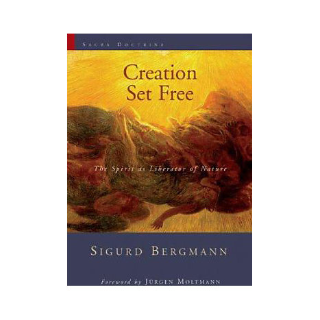 ISBN: 9780802822246, Title: Creation Set Free: The Spirit as Liberator of Nature
