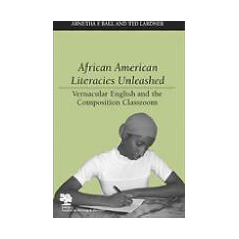 ISBN: 9780809326600, Title: African American Literacies Unleashed: Vernacular English and the Composition Classroom