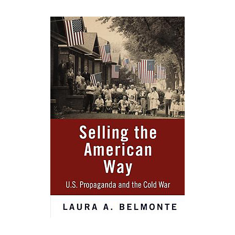 ISBN: 9780812240825, Title: Selling the American Way: U.S. Propaganda and the Cold War