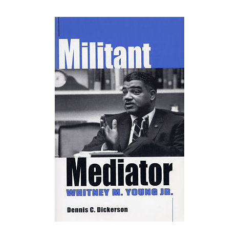 ISBN: 9780813190815, Title: Militant Mediator: Whitney M. Young Jr.