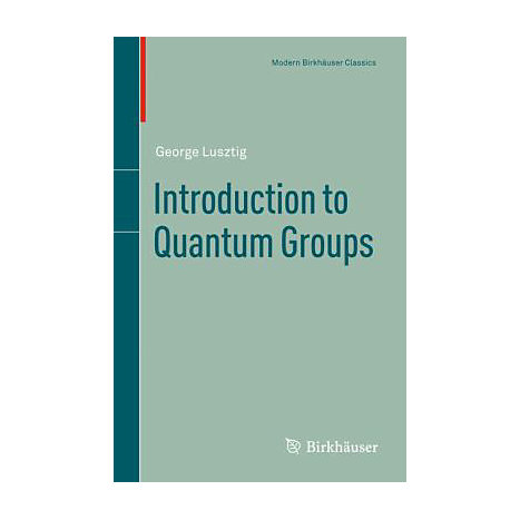 ISBN: 9780817647162, Title: Introduction to Quantum Groups