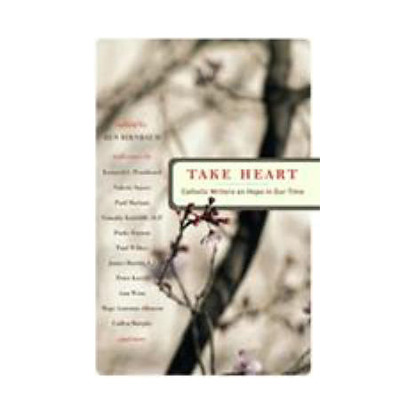 ISBN: 9780824524616, Title: Take Heart: Catholic Writers on Hope in Our Time