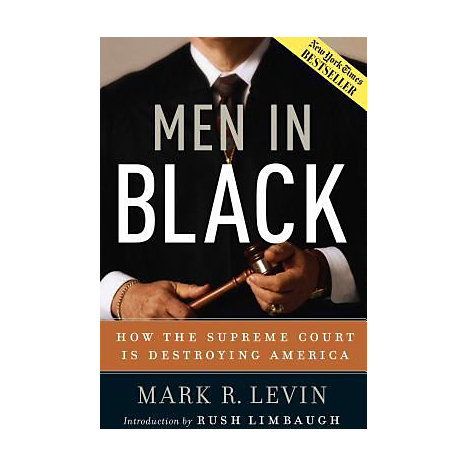 ISBN: 9780895260505, Title: Men in Black: How the Supreme Court Is Destroying America
