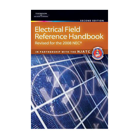 ISBN: 9781418073466, Title: Electrical Field Reference Handbook: Revised for the NEC 2008