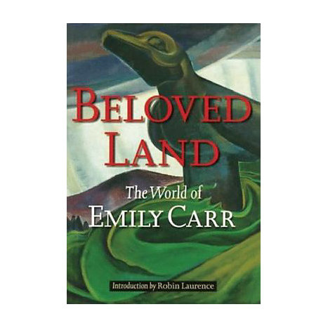 ISBN: 9781550544749, Title: Beloved Land: The World of Emily Carr
