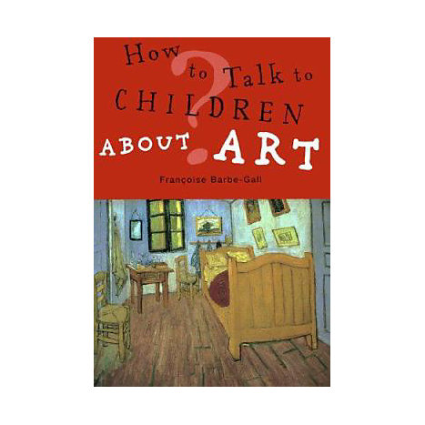 ISBN: 9781556525803, Title: How to Talk to Children about Art