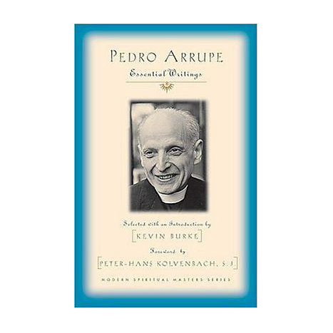 ISBN: 9781570755460, Title: PEDRO ARRUPE ESSENTIAL WRITING
