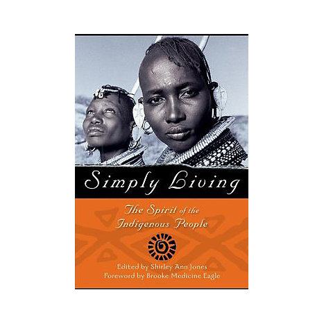 ISBN: 9781577310549, Title: Simply Living: The Spirit of the Indigenous People