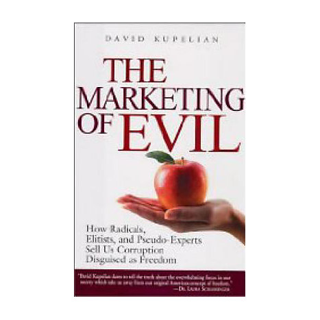 ISBN: 9781581824599, Title: The Marketing of Evil: How Radicals, Elitists and Pseudo-Experts Sell Us Corruption Disguised as Freedom