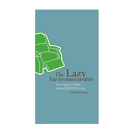ISBN: 9781584796022, Title: The Lazy Environmentalist: Your Guide to Easy, Stylish, Green Living