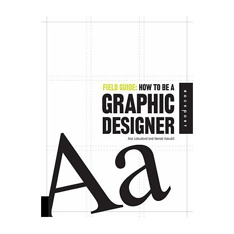 ISBN: 9781592534906, Title: Field Guide: How to Be a Graphic Designer