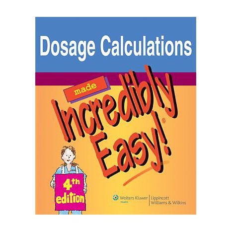 ISBN: 9781605471976, Title: DOSAGE CALC MADE INCRED EASY